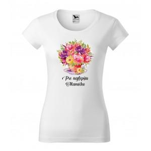 Dámske tričko s originálnou potlačou pre mamku