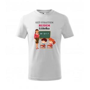 Krásne tričko pre budúce učiteľky